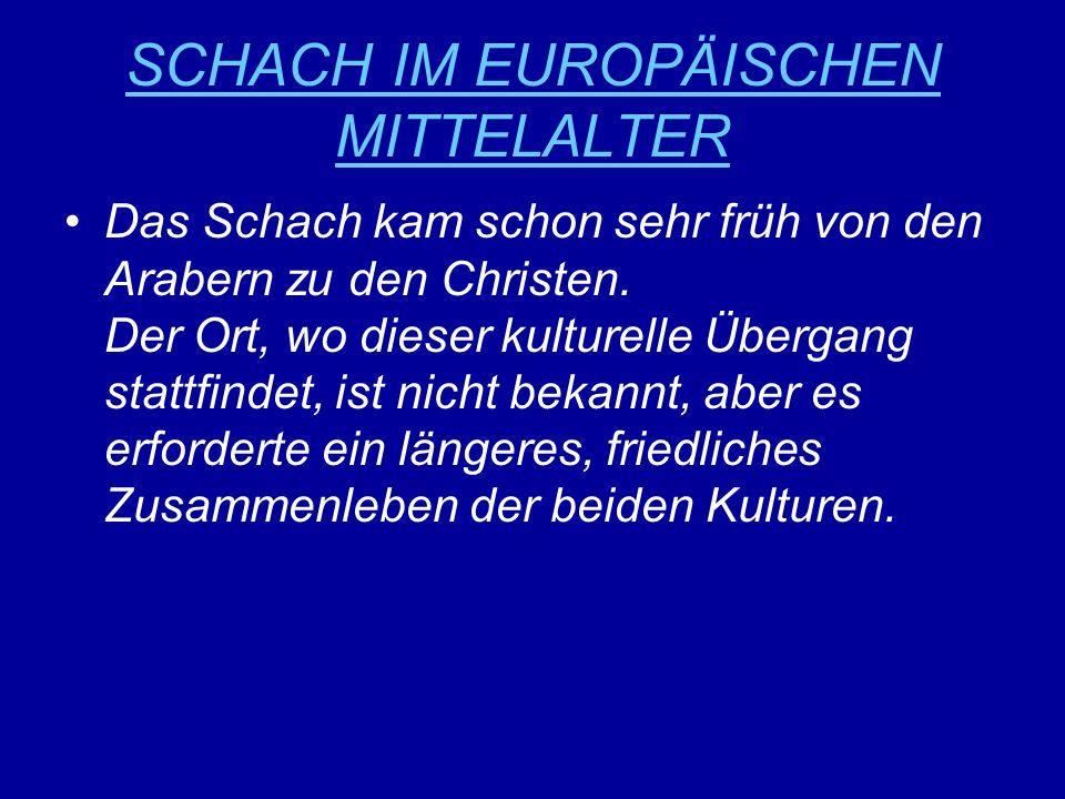 SCHACH IM EUROPÄISCHEN MITTELALTER