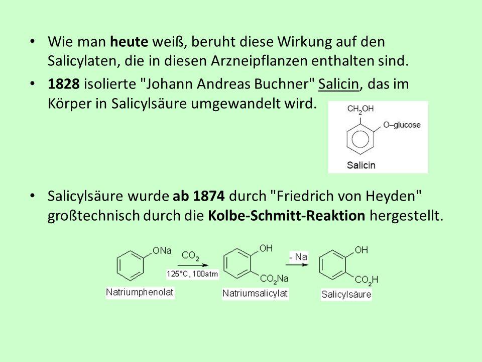 Wie man heute weiß, beruht diese Wirkung auf den Salicylaten, die in diesen Arzneipflanzen enthalten sind.