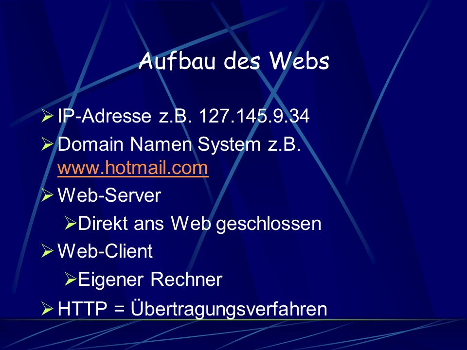 Aufbau des Webs IP-Adresse z.B. 127.145.9.34