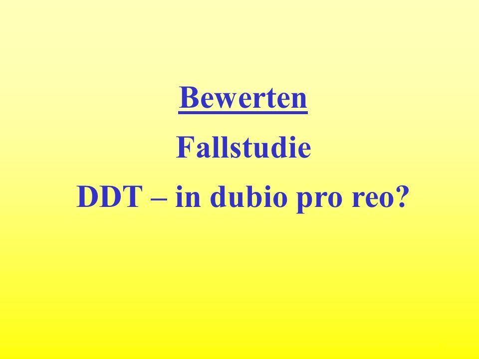 Bewerten Fallstudie DDT – in dubio pro reo