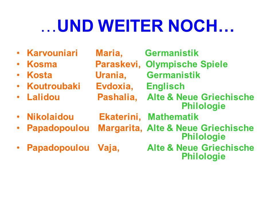 …UND WEITER NOCH… Karvouniari Maria, Germanistik