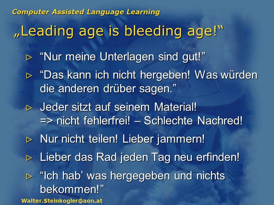 """Leading age is bleeding age!"