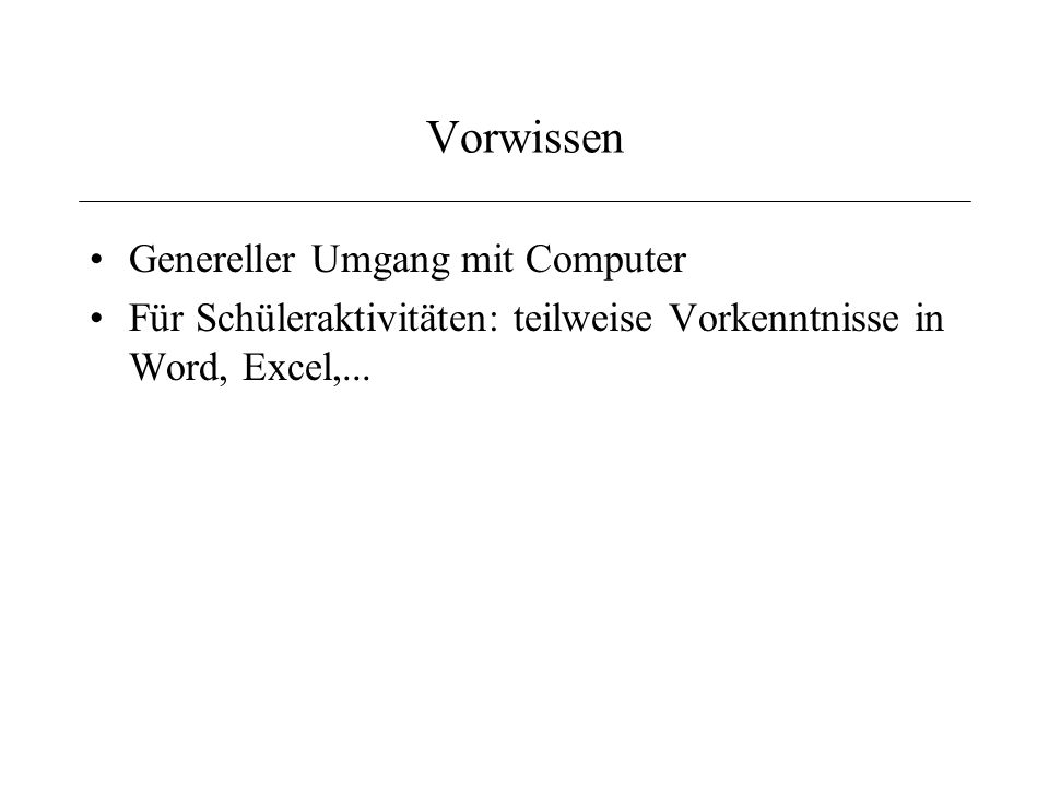 Vorwissen Genereller Umgang mit Computer