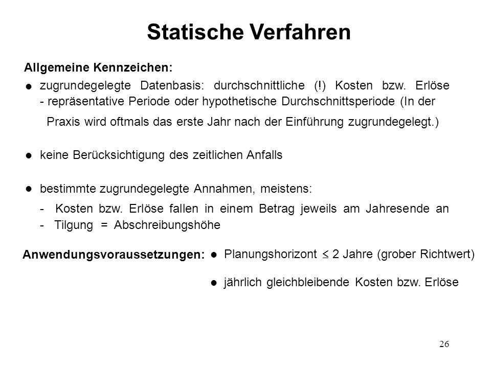Statische Verfahren Allgemeine Kennzeichen: