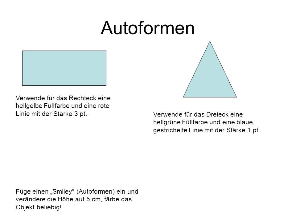AutoformenVerwende für das Rechteck eine hellgelbe Füllfarbe und eine rote Linie mit der Stärke 3 pt.