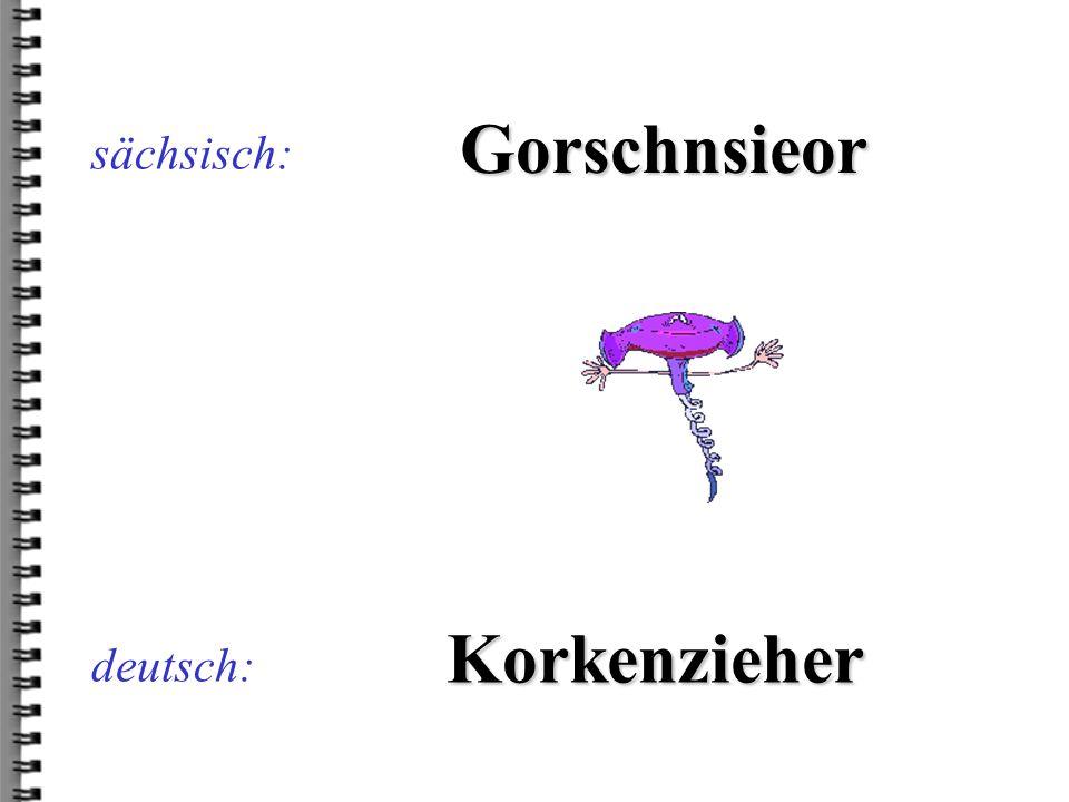 Gorschnsieor Korkenzieher