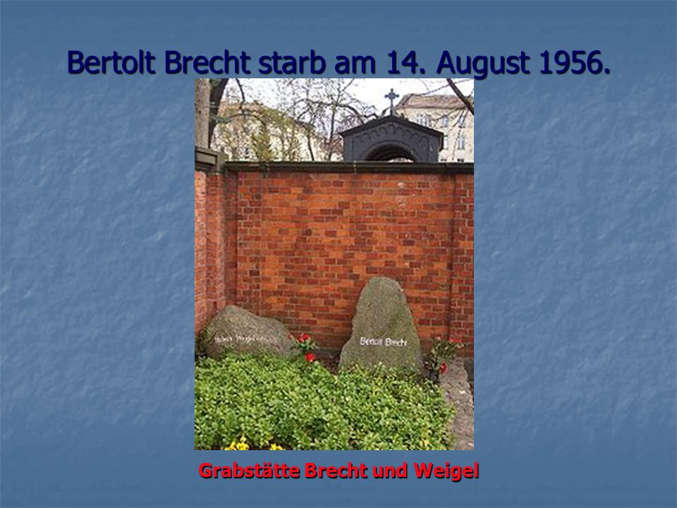 Bertolt Brecht starb am 14. August 1956.