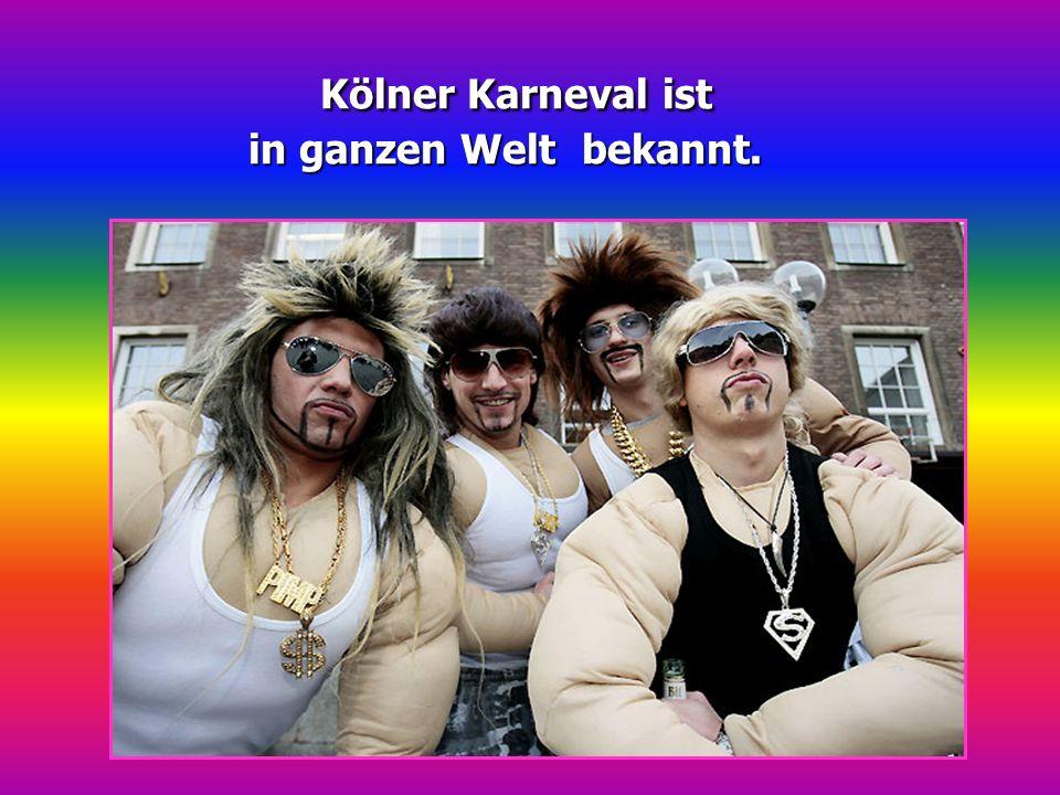 Kölner Karneval ist in ganzen Welt bekannt.