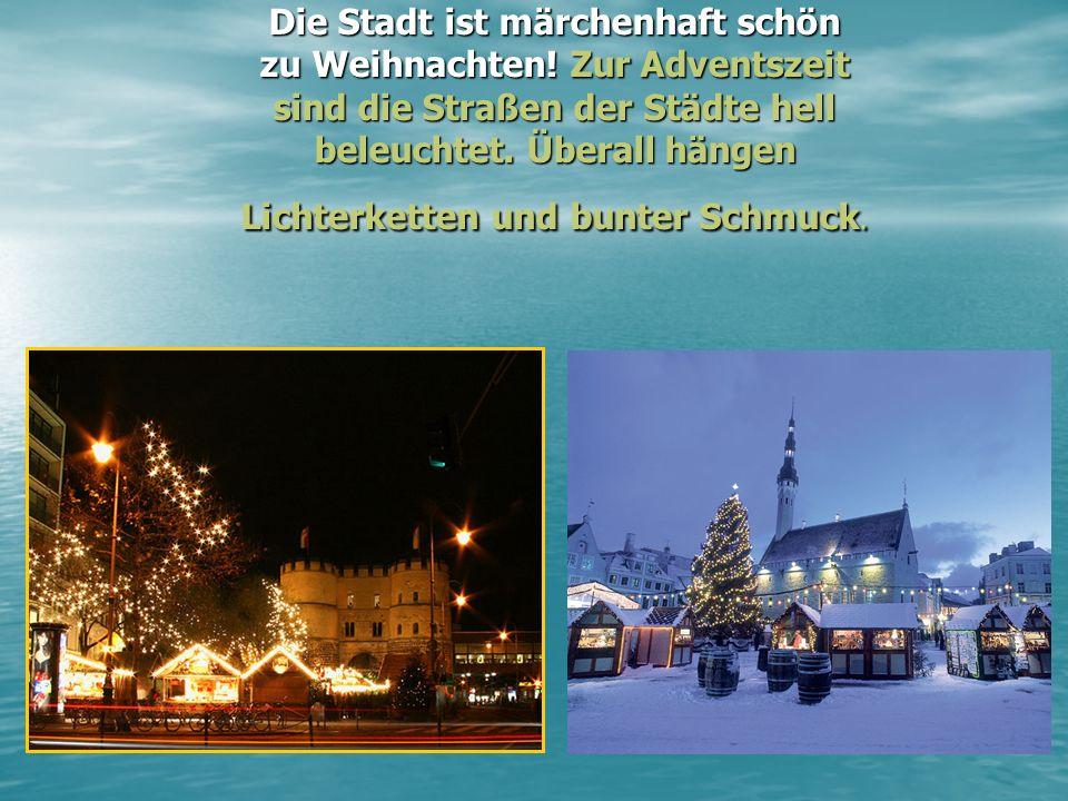 Die Stadt ist märchenhaft schön zu Weihnachten