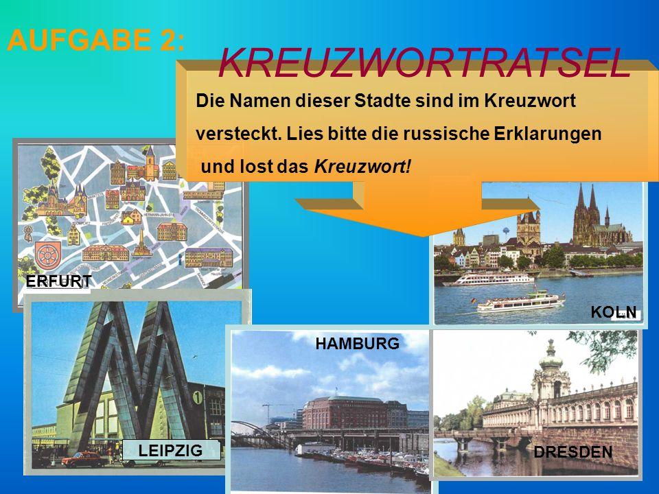 KREUZWORTRATSEL AUFGABE 2: Die Namen dieser Stadte sind im Kreuzwort