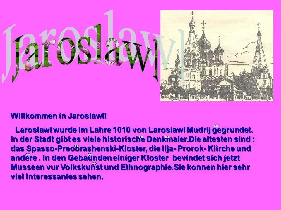 Jaroslawl Willkommen in Jaroslawl!