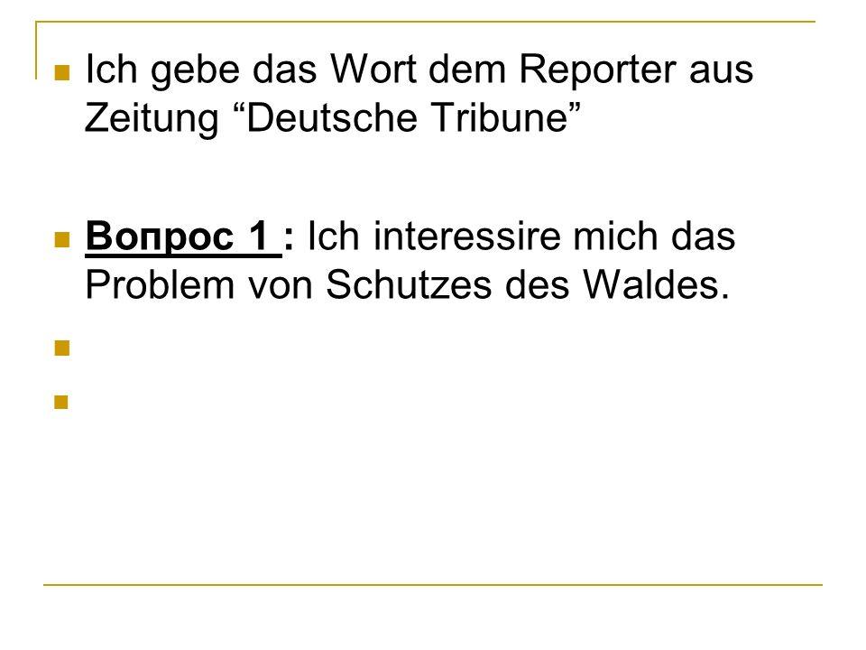 Ich gebe das Wort dem Reporter aus Zeitung Deutsche Tribune