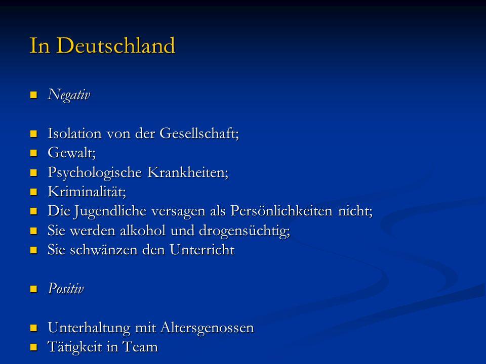 In Deutschland Negativ Isolation von der Gesellschaft; Gewalt;