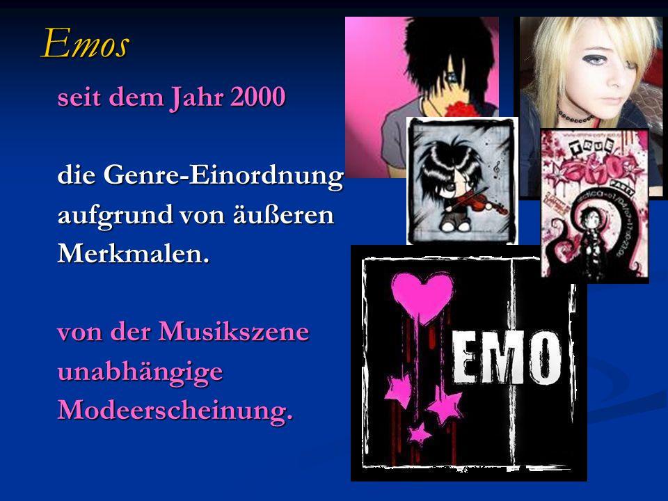 Emos seit dem Jahr 2000 die Genre-Einordnung aufgrund von äußeren