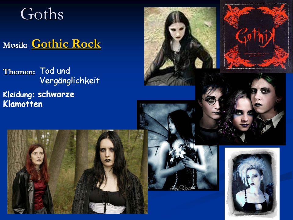 Goths Musik: Gothic Rock Themen: Tod und Vergänglichkeit
