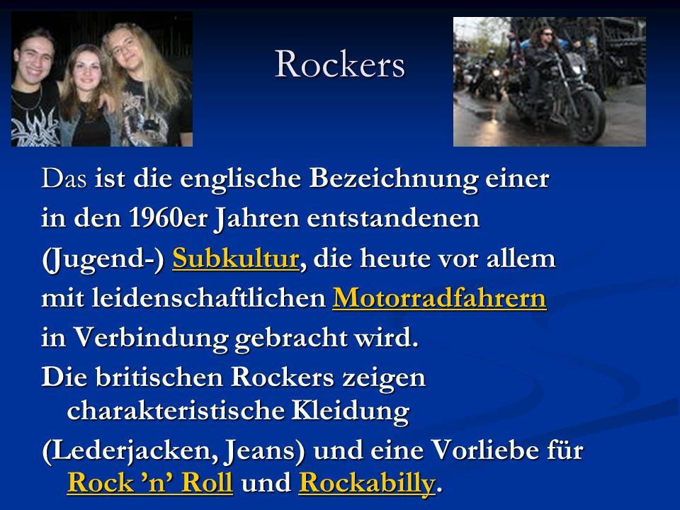 Rockers Das ist die englische Bezeichnung einer