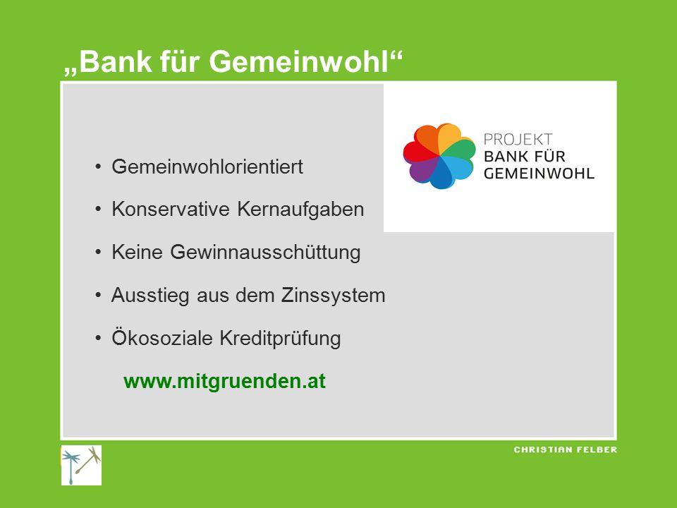 """""""Bank für Gemeinwohl Gemeinwohlorientiert Konservative Kernaufgaben"""