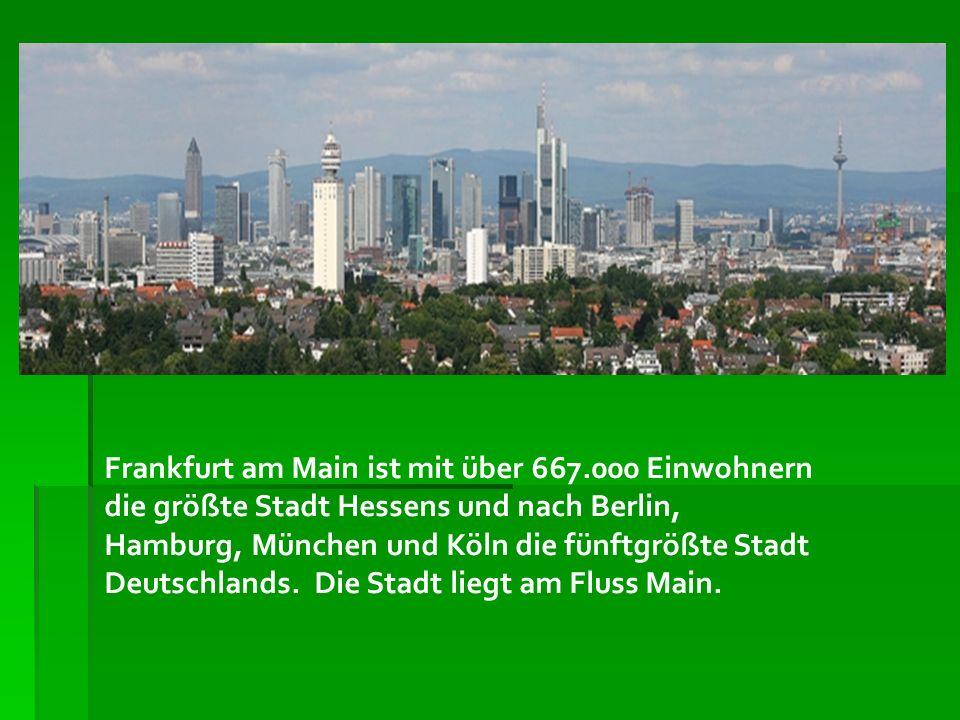 Frankfurt am Main ist mit über 667