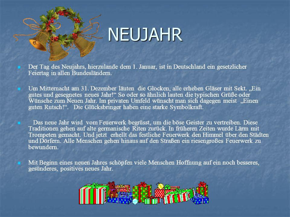 NEUJAHR Der Tag des Neujahrs, hierzulande dem 1. Januar, ist in Deutschland ein gesetzlicher Feiertag in allen Bundesländern.