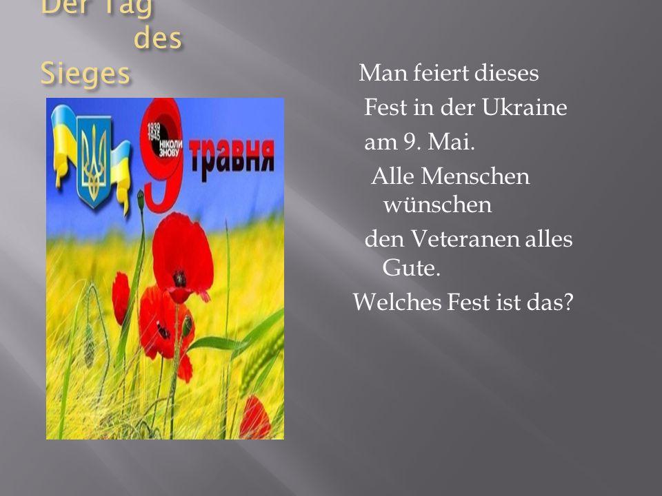 Der Tag des Sieges Man feiert dieses Fest in der Ukraine am 9.
