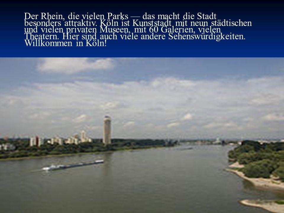 Der Rhein, die vielen Parks — das macht die Stadt besonders attraktiv