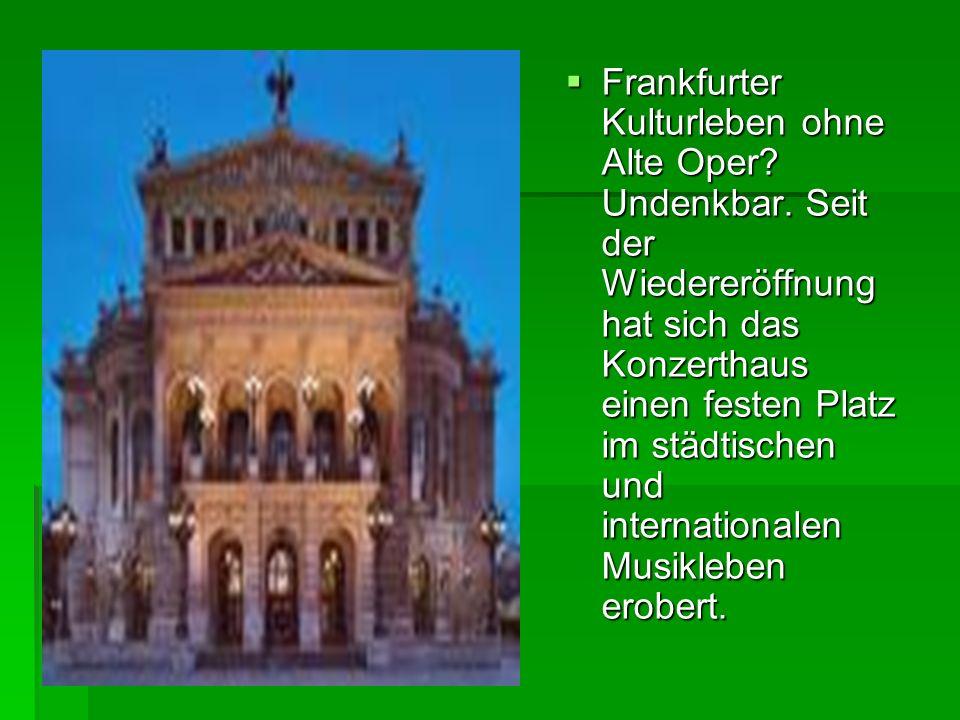 Frankfurter Kulturleben ohne Alte Oper. Undenkbar