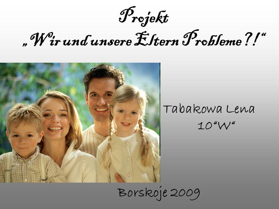 """Projekt """"Wir und unsere Eltern Probleme !"""
