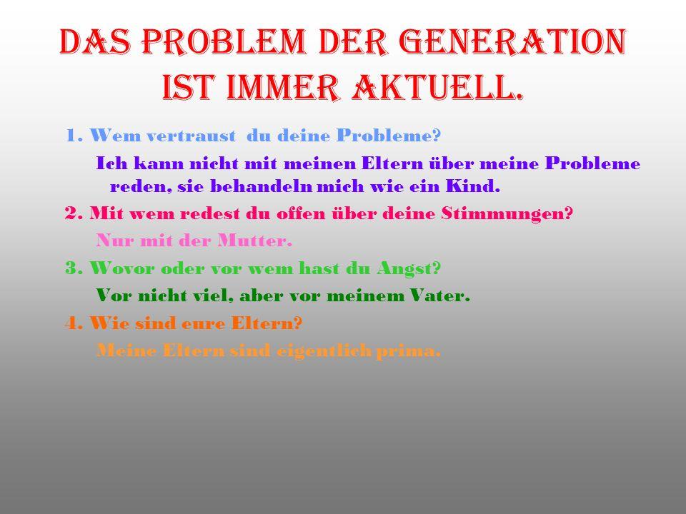 Das Problem der Generation ist immer aktuell.
