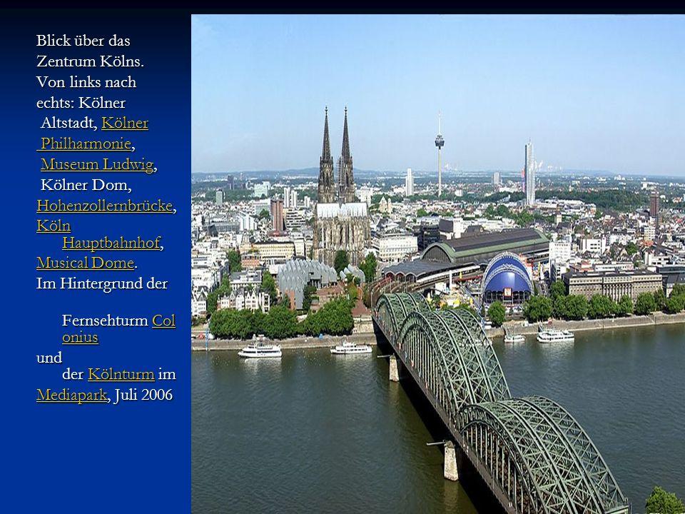 Blick über das Zentrum Kölns. Von links nach. echts: Kölner. Altstadt, Kölner. Philharmonie, Museum Ludwig,