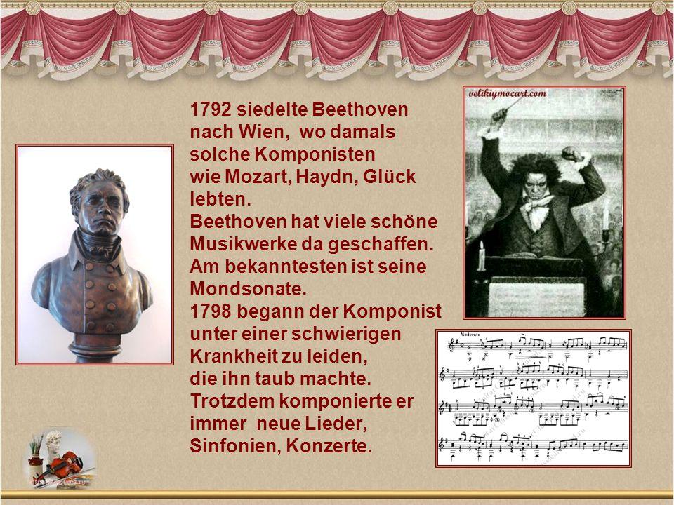 1792 siedelte Beethoven nach Wien, wo damals solche Komponisten