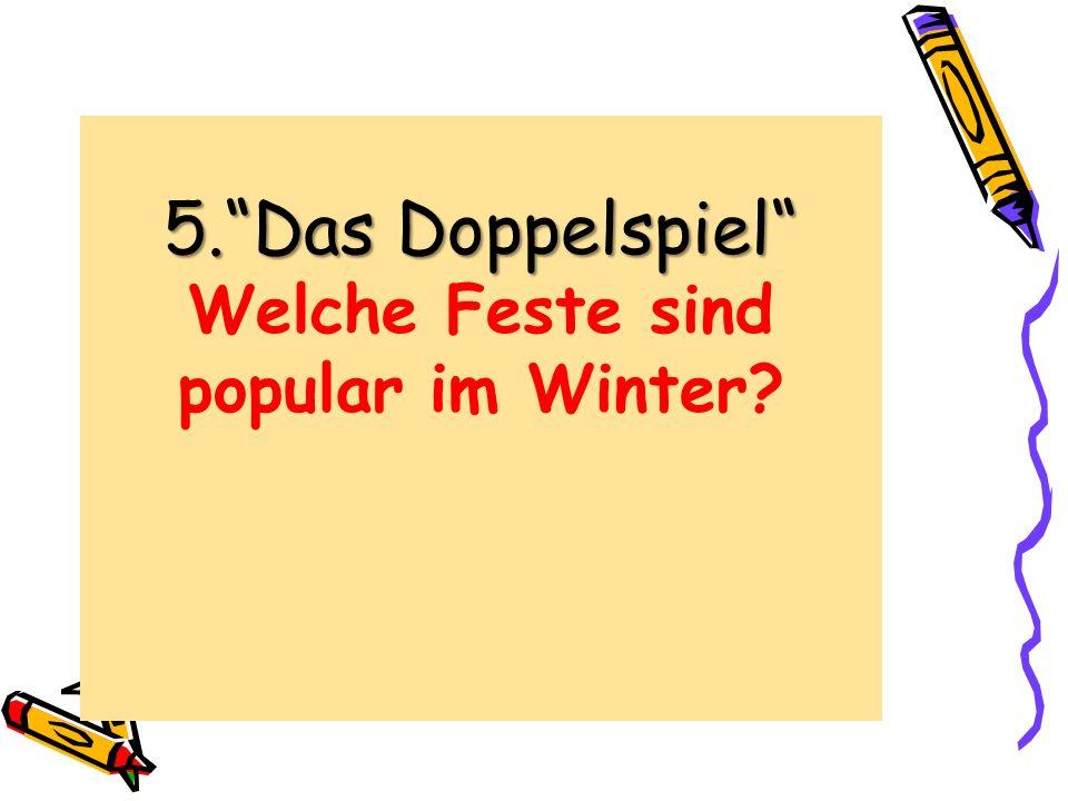 5. Das Doppelspiel Welche Feste sind popular im Winter