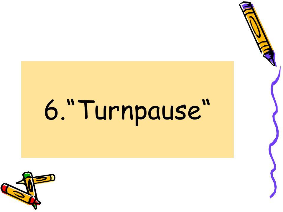 6. Turnpause