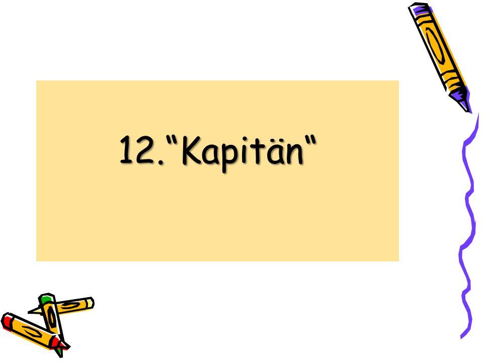 12. Kapitän