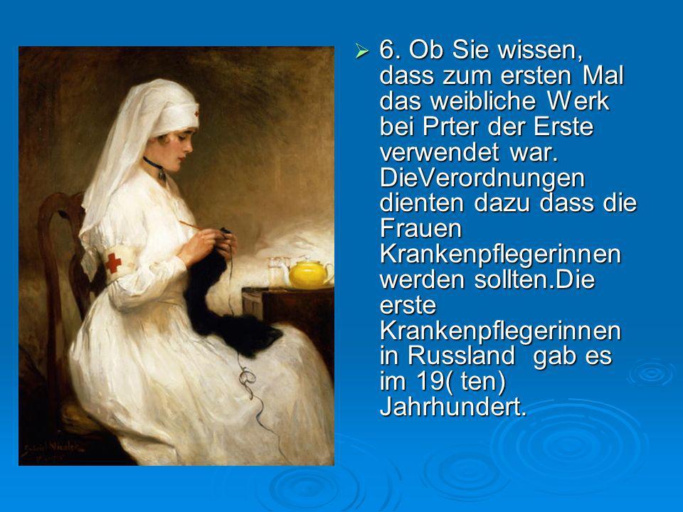 6. Ob Sie wissen, dass zum ersten Mal das weibliche Werk bei Prter der Erste verwendet war.