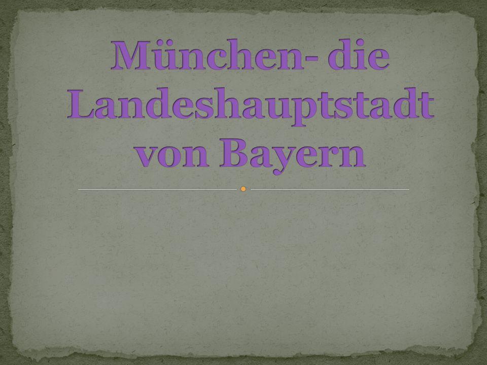 München- die Landeshauptstadt von Bayern