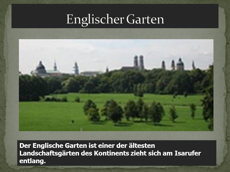 Englischer Garten Der Englische Garten ist einer der ältesten Landschaftsgärten des Kontinents zieht sich am Isarufer entlang.