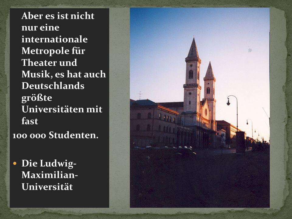 Die Ludwig- Maximilian- Universität