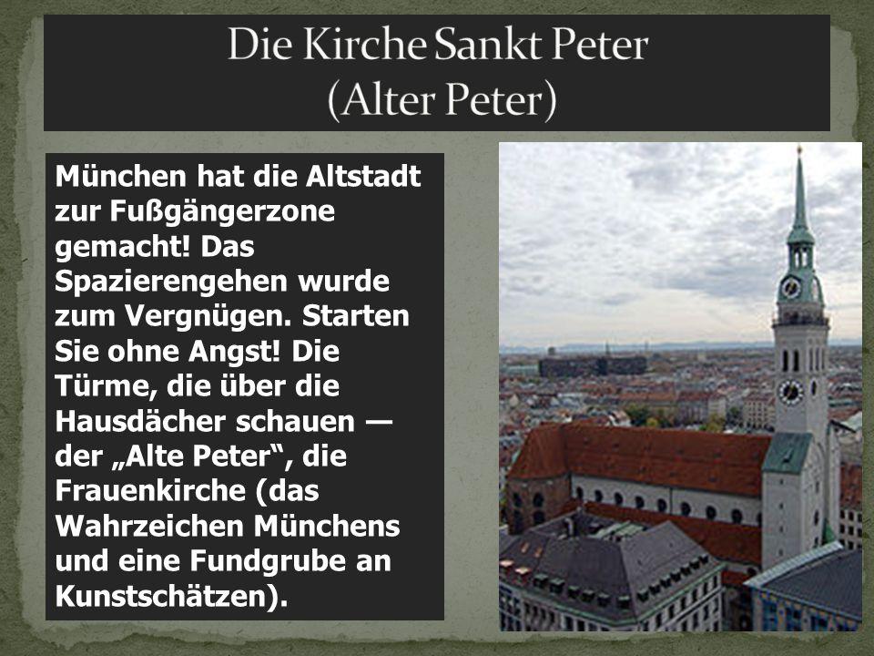 Die Kirche Sankt Peter (Alter Peter)