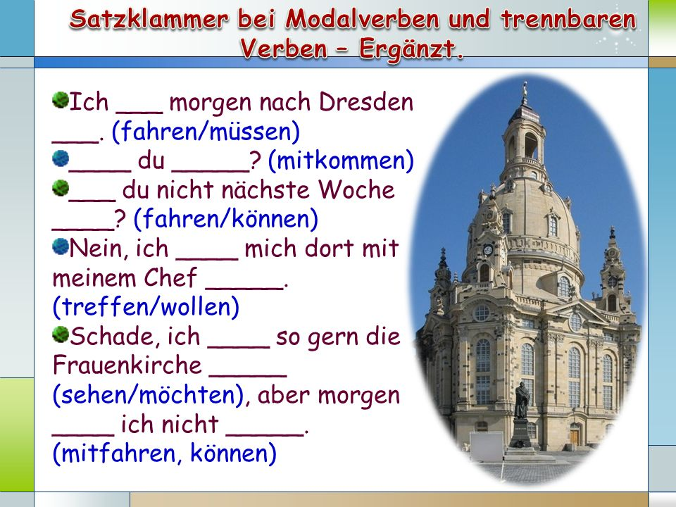 Satzklammer bei Modalverben und trennbaren Verben – Ergänzt.