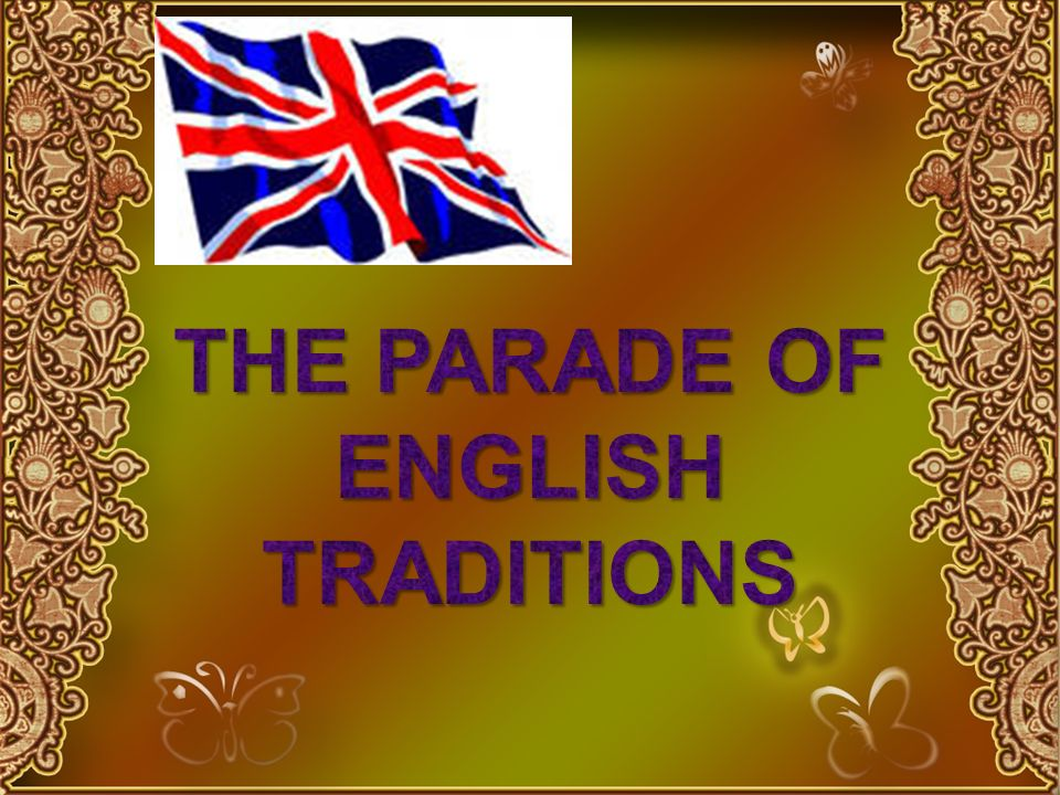 THE PARADE OF ENGLISH TRADITIONS
