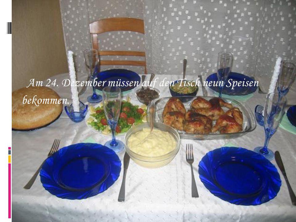 Am 24. Dezember müssen auf den Tisch neun Speisen