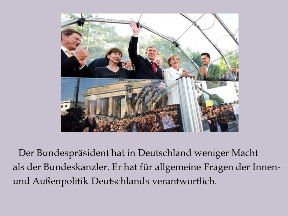 Der Bundespräsident hat in Deutschland weniger Macht