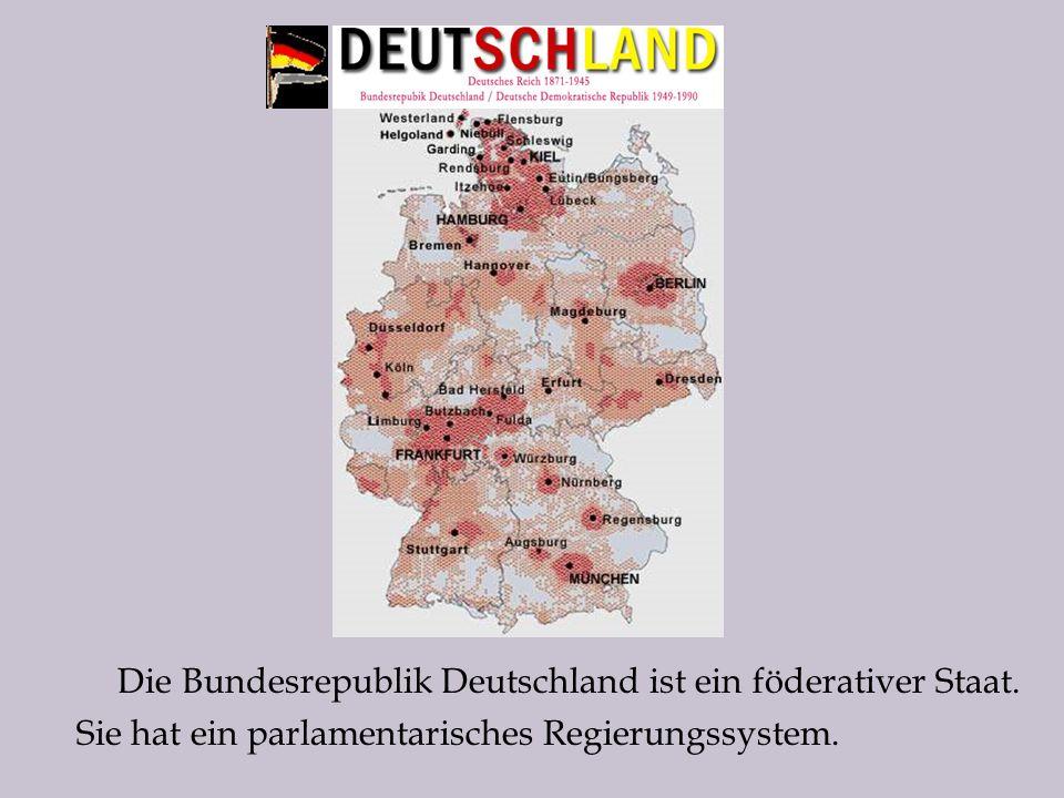Die Bundesrepublik Deutschland ist ein föderativer Staat.