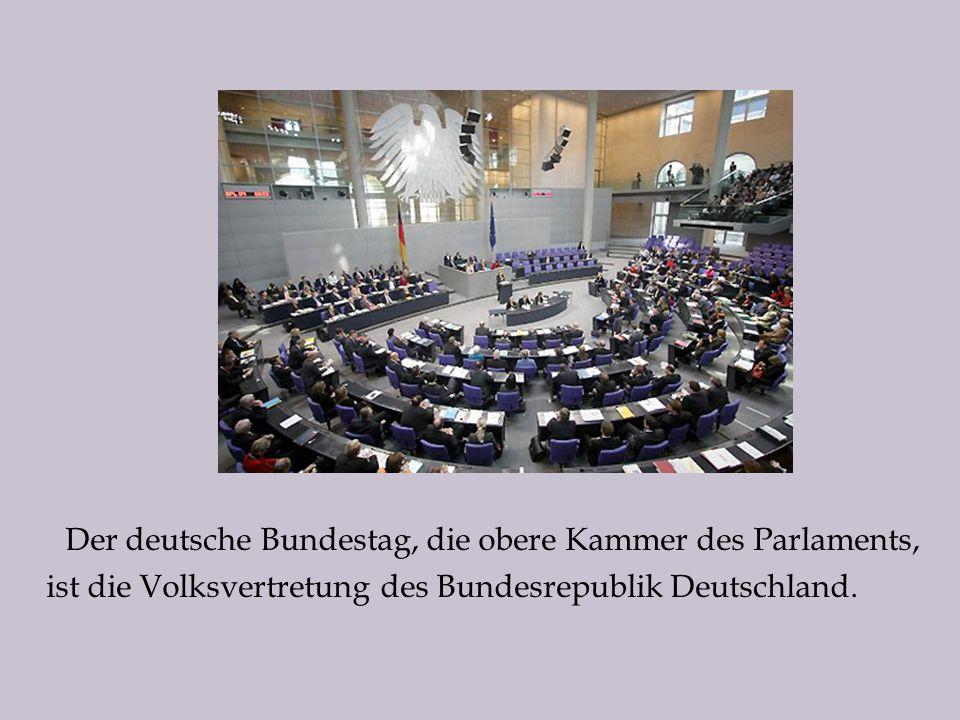 Der deutsche Bundestag, die obere Kammer des Parlaments,