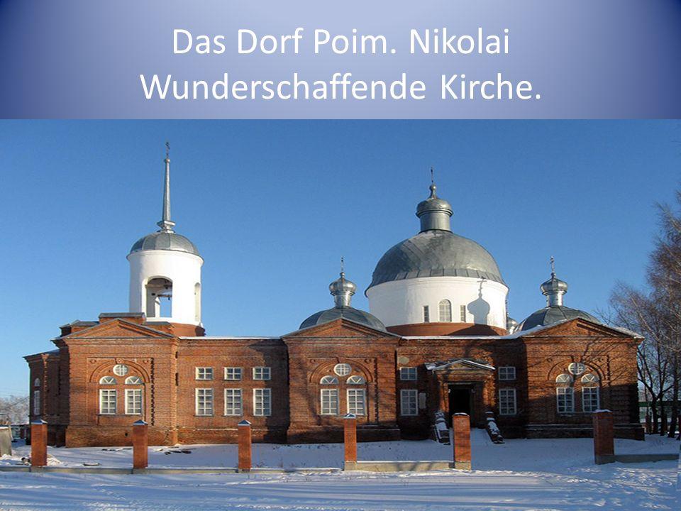 Das Dorf Poim. Nikolai Wunderschaffende Kirche.