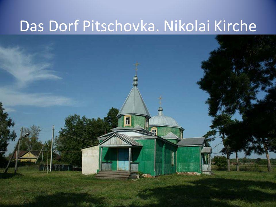 Das Dorf Pitschovka. Nikolai Kirche