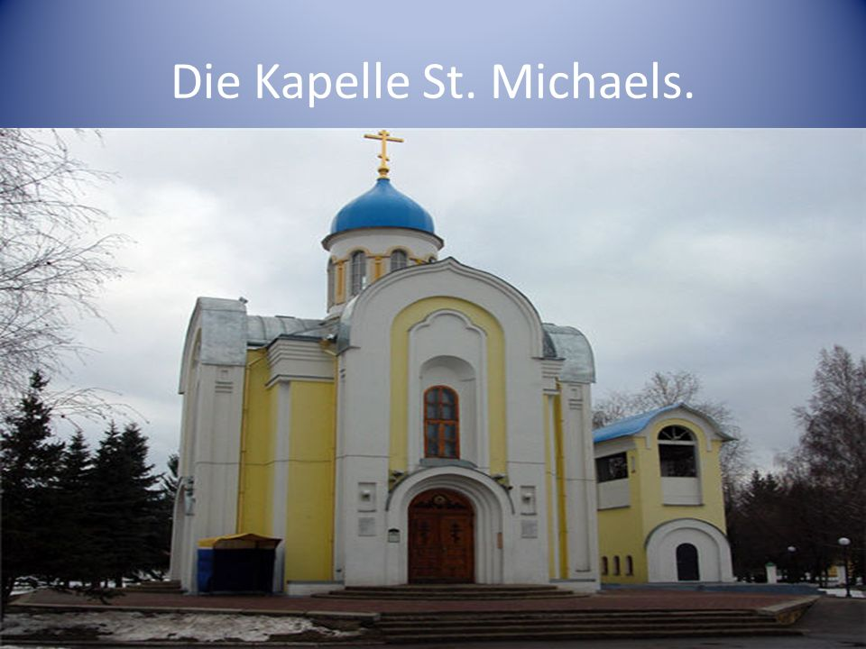 Die Kapelle St. Michaels.
