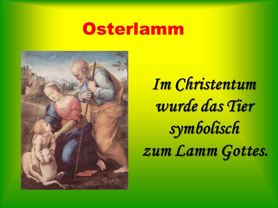Im Christentum wurde das Tier symbolisch zum Lamm Gottes.