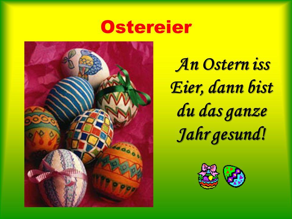 An Ostern iss Eier, dann bist du das ganze Jahr gesund!