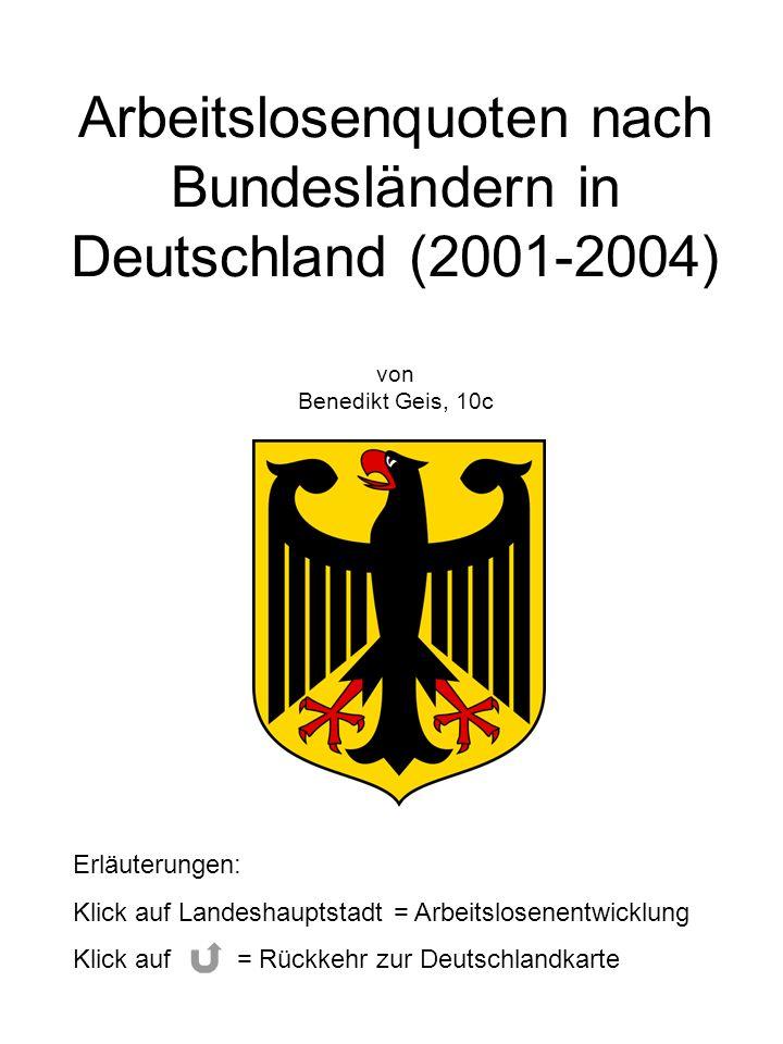 Arbeitslosenquoten nach Bundesländern in Deutschland (2001-2004) von Benedikt Geis, 10c